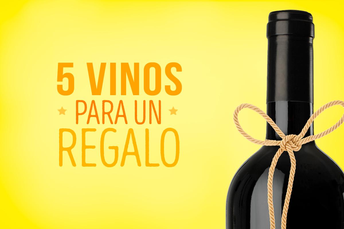5 vinos para un regalo