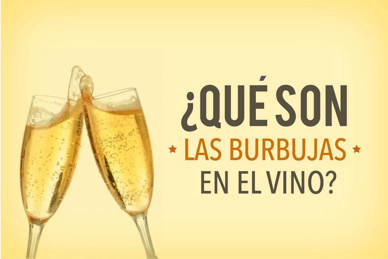 Qué son las burbujas en el vino