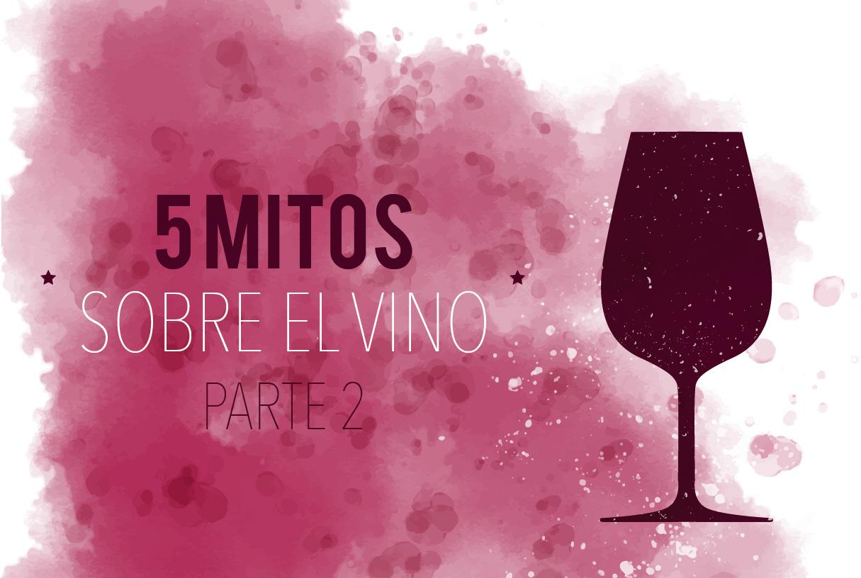 5 mitos sobre el vino parte 2