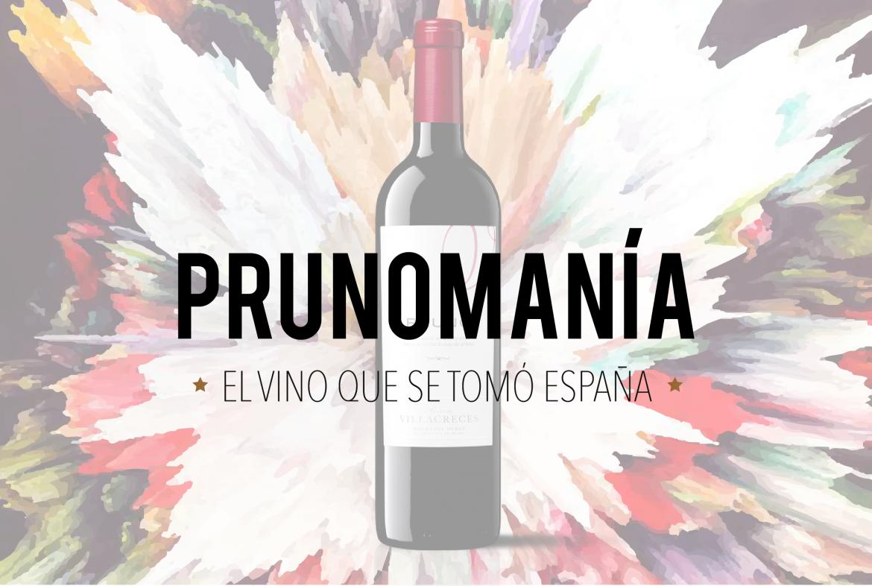 Prunomanía: el vino que se tomó España.