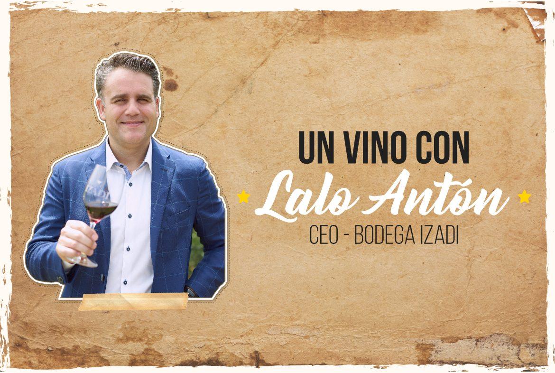 Un vino con Lalo Antón