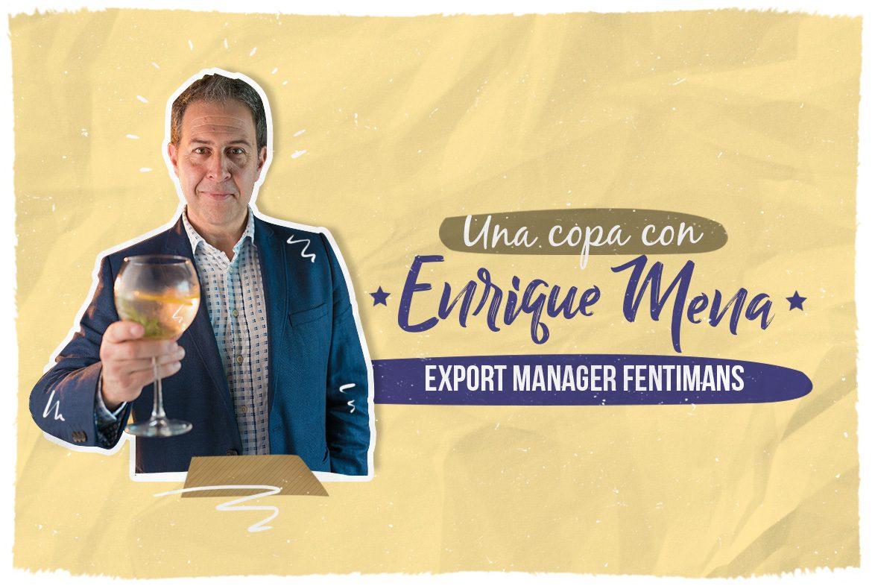 Entrevista con Enrique Mena, Fentimans