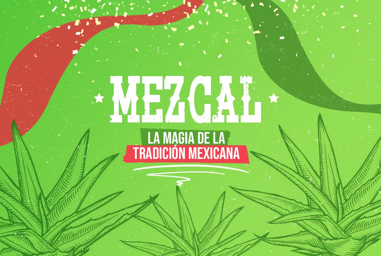 ¿Qué es el mezcal? ¡Bienvenido a tierras mexicanas!