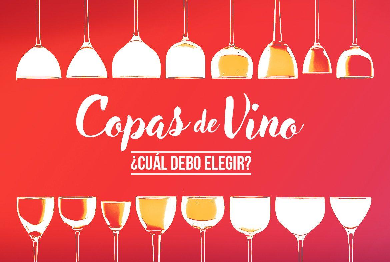 Copas de vino, ¿Cuál debo elegir?