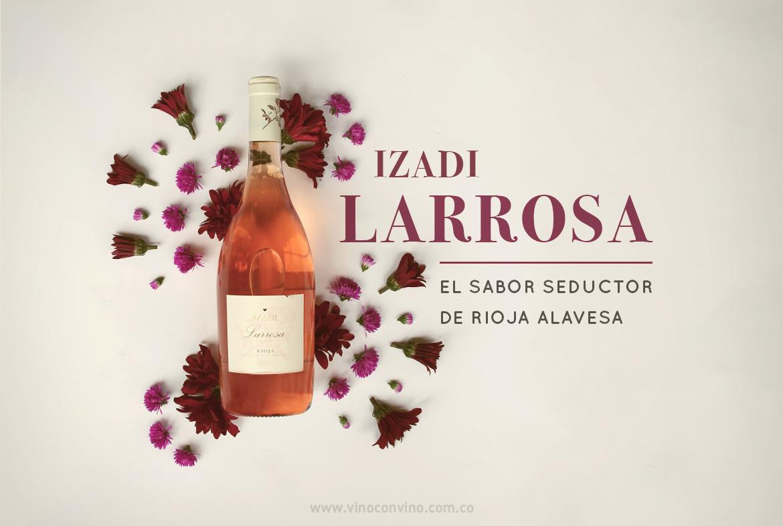 Nuestro vino recomendado: Izadi Larrosa