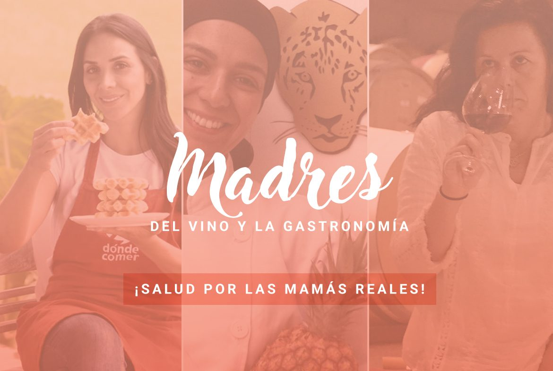 Madres del vino y la gastronomía: ¡salud por las mamás reales!