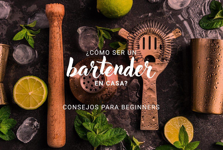 ¿Cómo ser un bartender en casa? Consejos para beginners